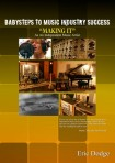 "BabySteps To Music Industry Success! ""Making It"" As An Independent Music Artist – Book by Eric Dodge"